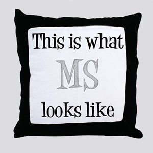 This is what MS looks like Throw Pillow