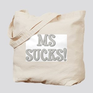 MS Sucks! Tote Bag