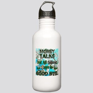 Money Talks, Mine Says Bye Stainless Water Bottle