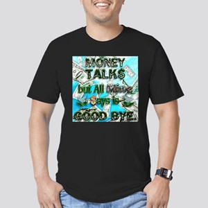 Money Talks, Mine Says Bye Men's Fitted T-Shirt (d