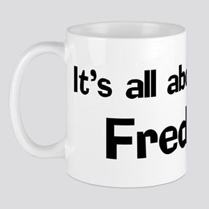 It's all about Fred Mug