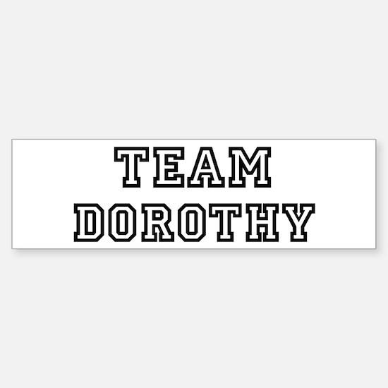 Team Dorothy Bumper Bumper Bumper Sticker