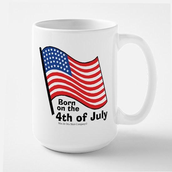 Born on the 4th of July Large Mug