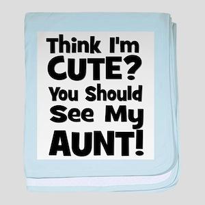 Think I'm Cute? Aunt - Black baby blanket