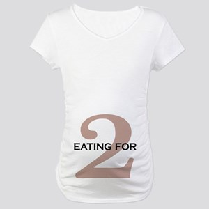 Eating for 2 Maternity T-Shirt