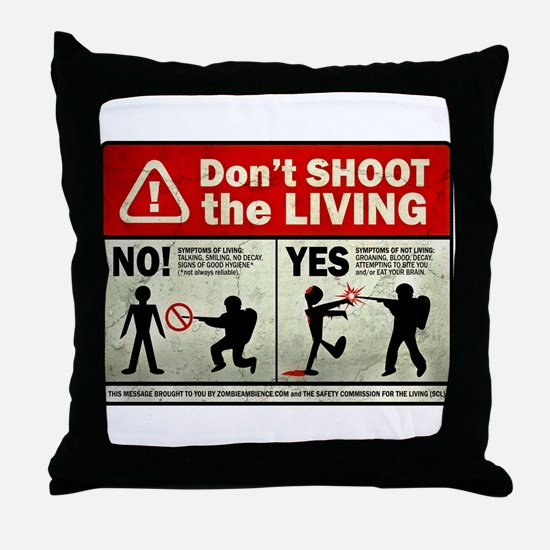 Don't Shoot the Living Zombie Throw Pillow