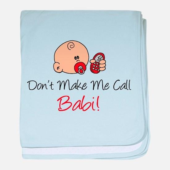 Don't Make Me Call Babi baby blanket