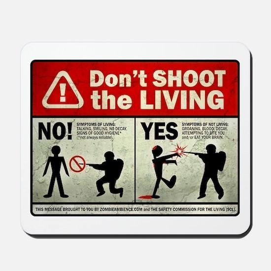 Don't Shoot the Living Zombie Mousepad