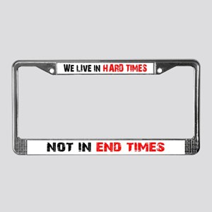 Hard Times License Plate Frame