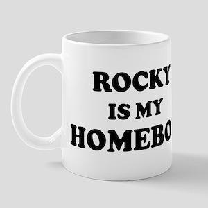 Rocky Is My Homeboy Mug