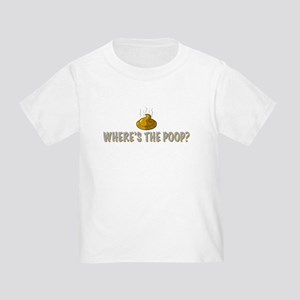 Where's the poop? Toddler T-Shirt