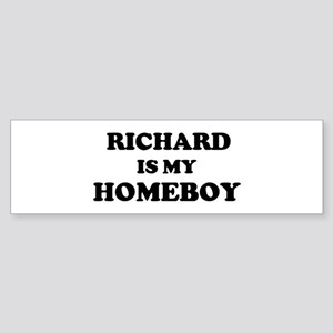 Richard Is My Homeboy Bumper Sticker