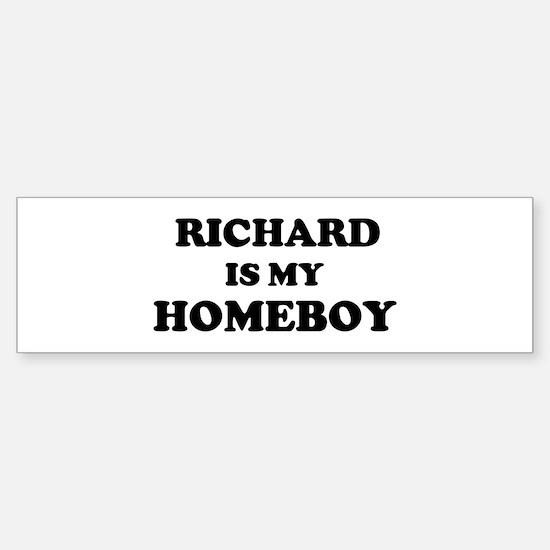 Richard Is My Homeboy Bumper Bumper Bumper Sticker