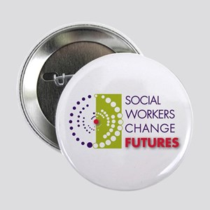 "Social Workers Change Futures 2.25"" Button"