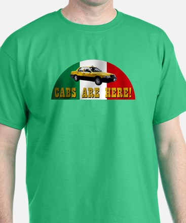 CABS ARE HERE! T-Shirt