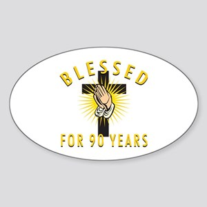 Blessed For 90 Years Sticker (Oval)