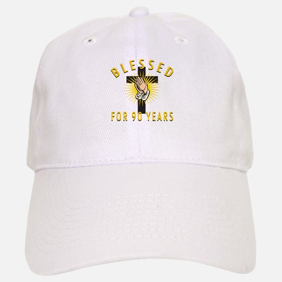Blessed For 90 Years Baseball Baseball Cap