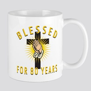 Blessed For 80 Years Mug