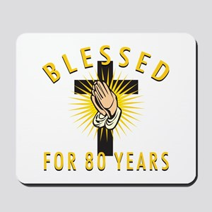 Blessed For 80 Years Mousepad