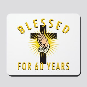 Blessed For 60 Years Mousepad