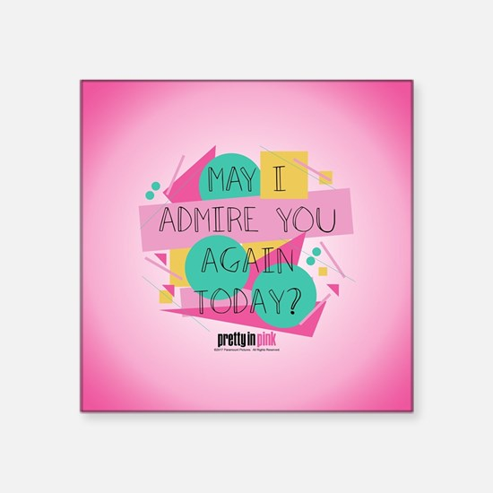"Pretty in Pink: May I Admir Square Sticker 3"" x 3"""