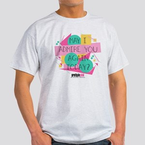 Pretty in Pink: May I Admire You Light T-Shirt