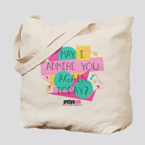 Pretty in Pink: May I Admire You Tote Bag