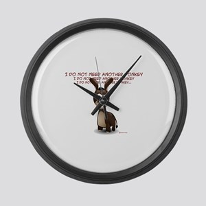 I Do Not Need Another Donkey Large Wall Clock