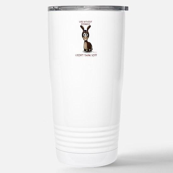 Life without donkeys Stainless Steel Travel Mug