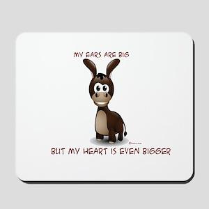 Ears big, Heart bigger Mousepad