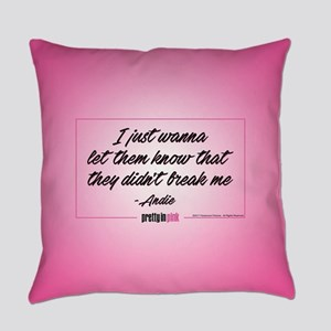 Pretty in Pink: Didn't Break Me Everyday Pillow