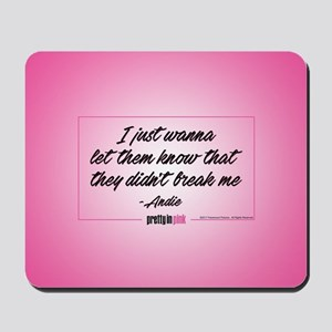 Pretty in Pink: Didn't Break Me Mousepad