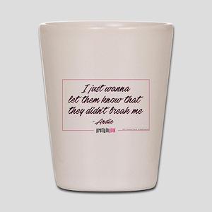 Pretty in Pink: Didn't Break Me Shot Glass
