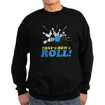 How I Roll Sweatshirt (dark)