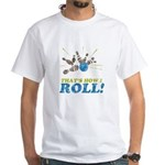 How I Roll White T-Shirt