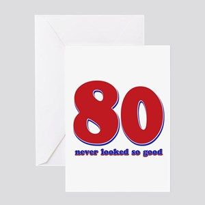 80 years never looked so good Greeting Card