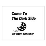 Come to the Darkside Small Poster