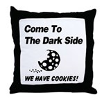 Come to the Darkside Throw Pillow