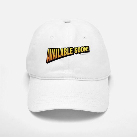 Available Soon... Baseball Baseball Cap