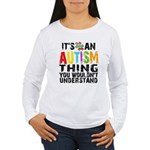 Autism Thing Women's Long Sleeve T-Shirt