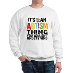 Autism Thing Sweatshirt