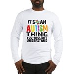 Autism Thing Long Sleeve T-Shirt