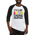 Autism Thing Baseball Jersey