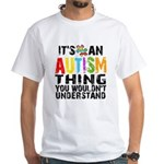 Autism Thing White T-Shirt