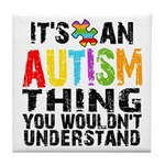 Autism Thing Tile Coaster