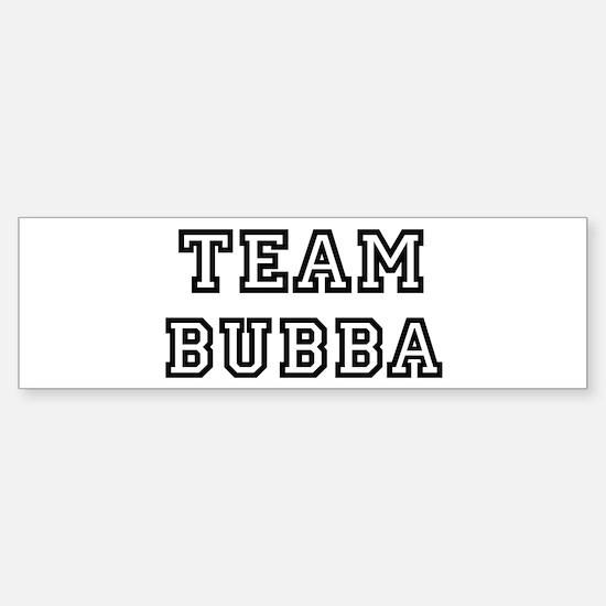 Team Bubba Bumper Bumper Bumper Sticker