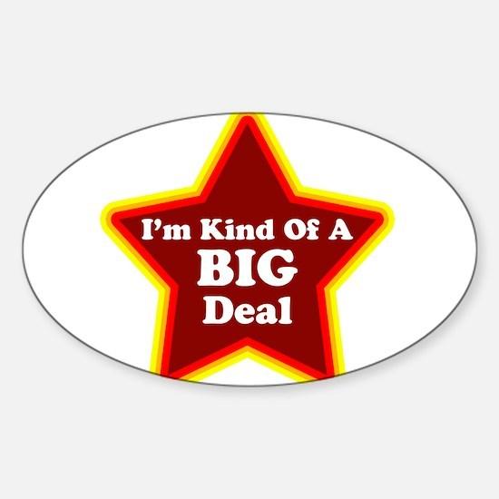 I'm Kind of a Big Deal Sticker (Oval)