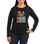 Pride Thing Women's Long Sleeve Dark T-Shirt