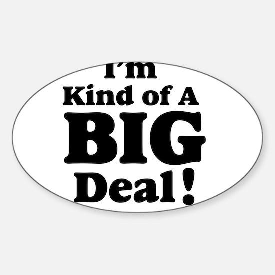 I'm Kind Of A Big Deal 2 Sticker (Oval)