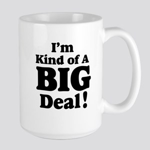 I'm Kind Of A Big Deal 2 Large Mug